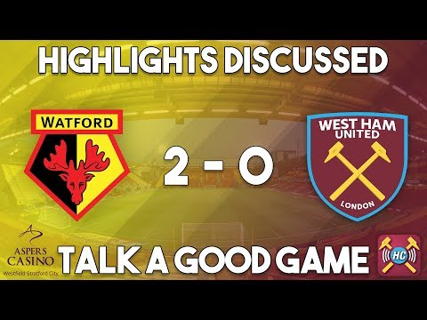Watford 2-0 West Ham United highlights discussed | Goals from Hughes & Richarlison