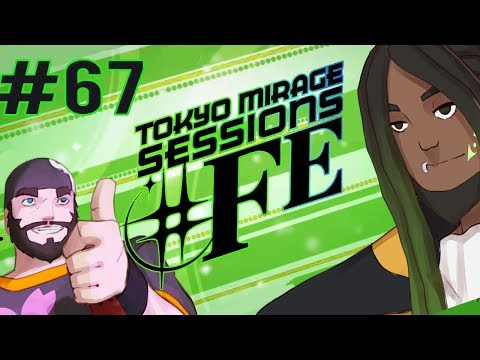 Best Friends Play Tokyo Mirage Sessions ♯FE (Part 67)