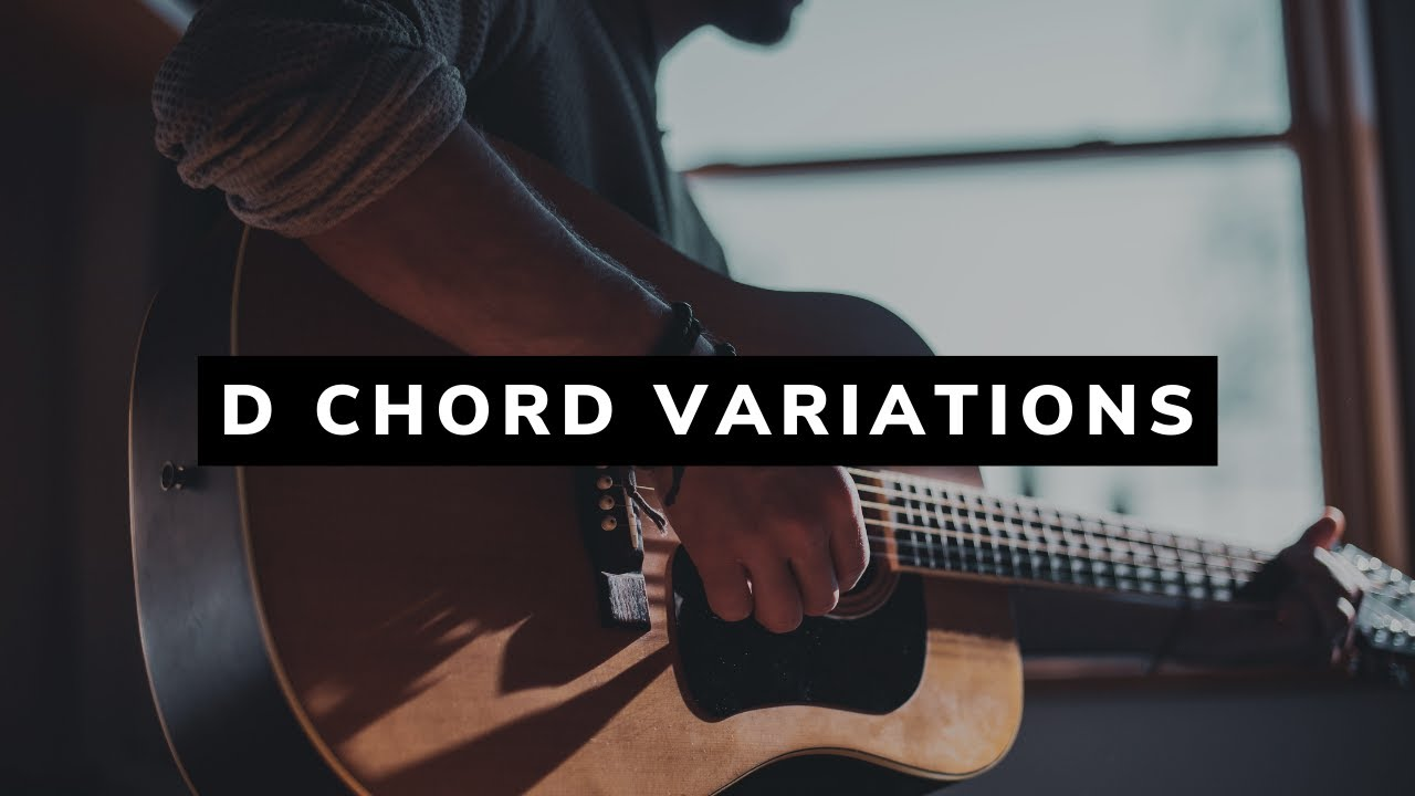 D Chord Variations D D2 Dsus Youtube
