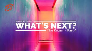 LIVE STREAMING | May 09, 2021 | Sermon Series: What's Next…The Return