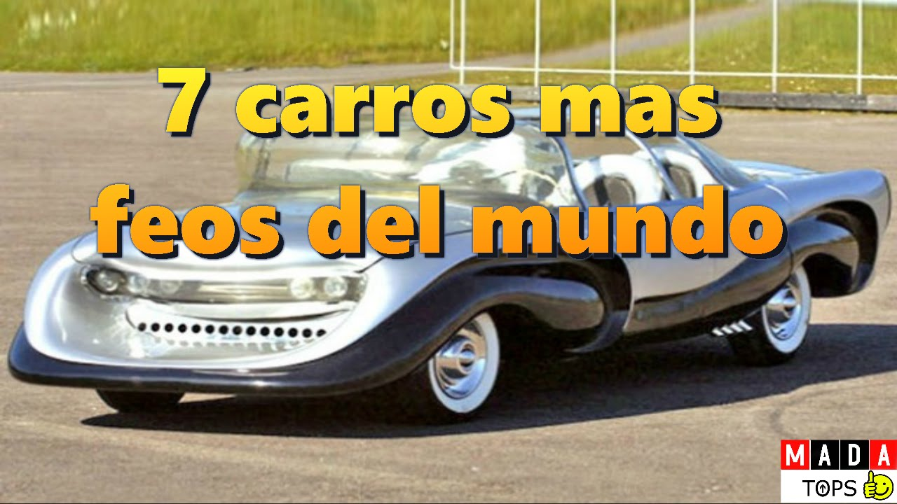 Top 7 Carros Mas Feos Del Mundo Mada Youtube