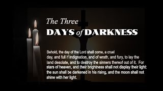 Three Days of Darkness - What To Expect