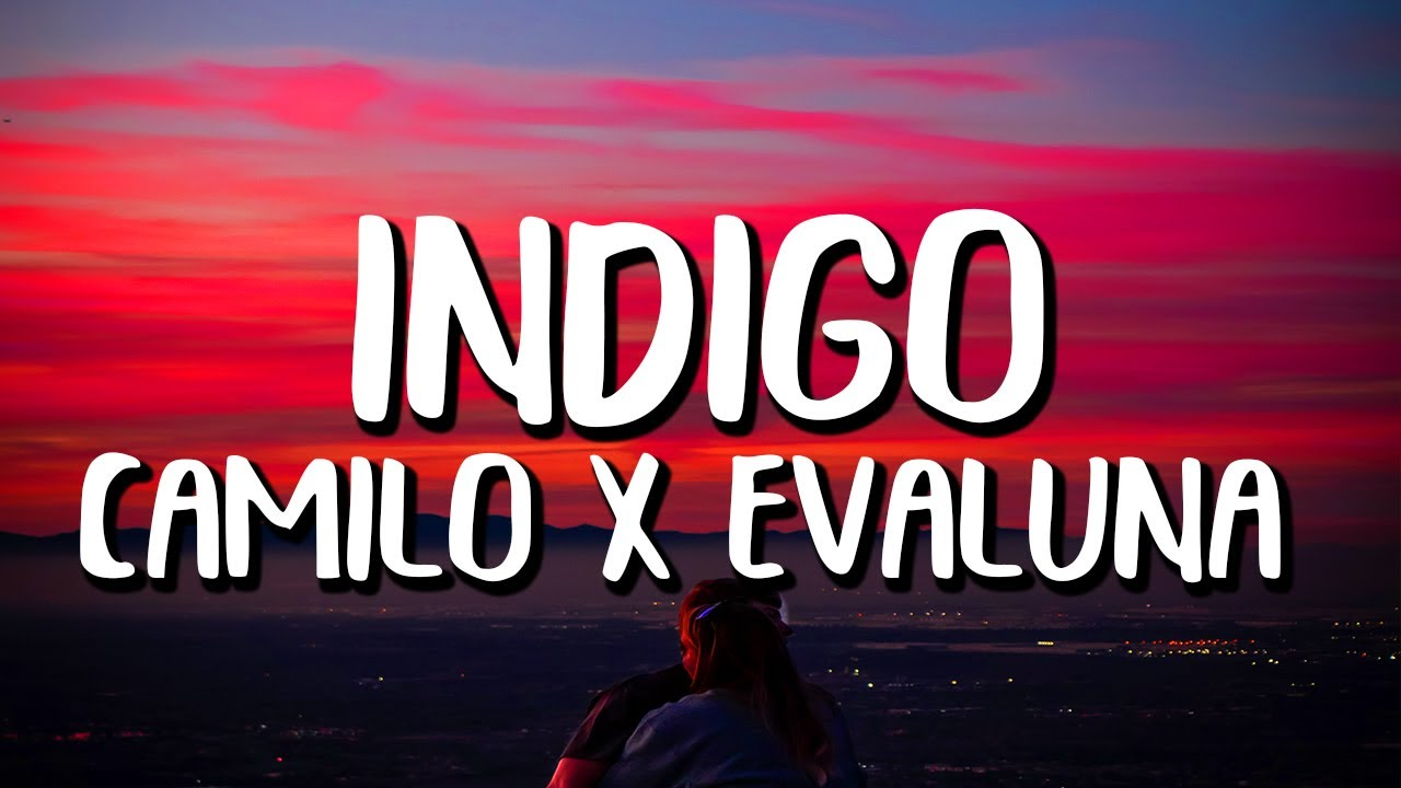 Camilo & Evaluna - Índigo (Letra/Lyrics)