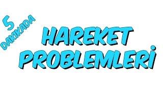 5dk da HAREKET PROBLEMLERİ - MATEMATİK, Tonguc Akademi