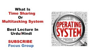 #1 Time Sharing Or Multitasking System | Operating System | Lecture 5 in Urdu/Hindi