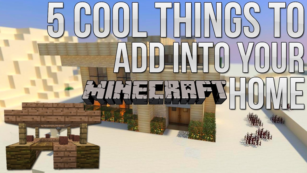 Minecraft 5 Cool Things To Add To Your House Base Ep 3