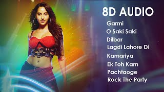 Best Of 8D Bollywood Songs   Nora Fatehi   8D Jukebox   3D Bollywood Songs