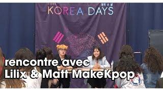 Rencontre avec Lilix & Matt MakeKpop (Korea Day 2018 - Lyon)