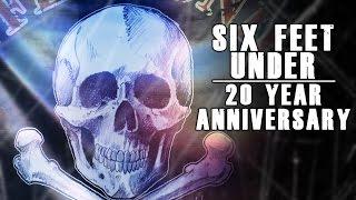 Six Feet Under | 20 Year Anniversary