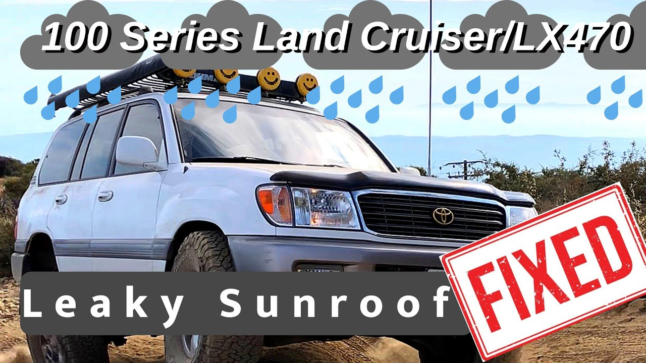 Fixed Sunroof Leak Drain Clog Fix Land Cruiser And Lexus Lx470 Youtube