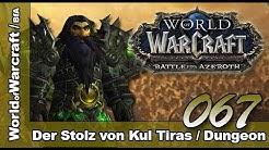 WORLD of WARCRAFT BfA - Folge 067 - Der Stolz von Kul Tiras - Let`s Play (Deutsch/German)