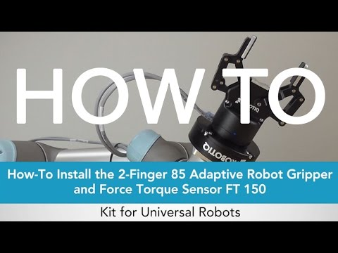 How to install a 2-Finger 85 Gripper and a force torque
