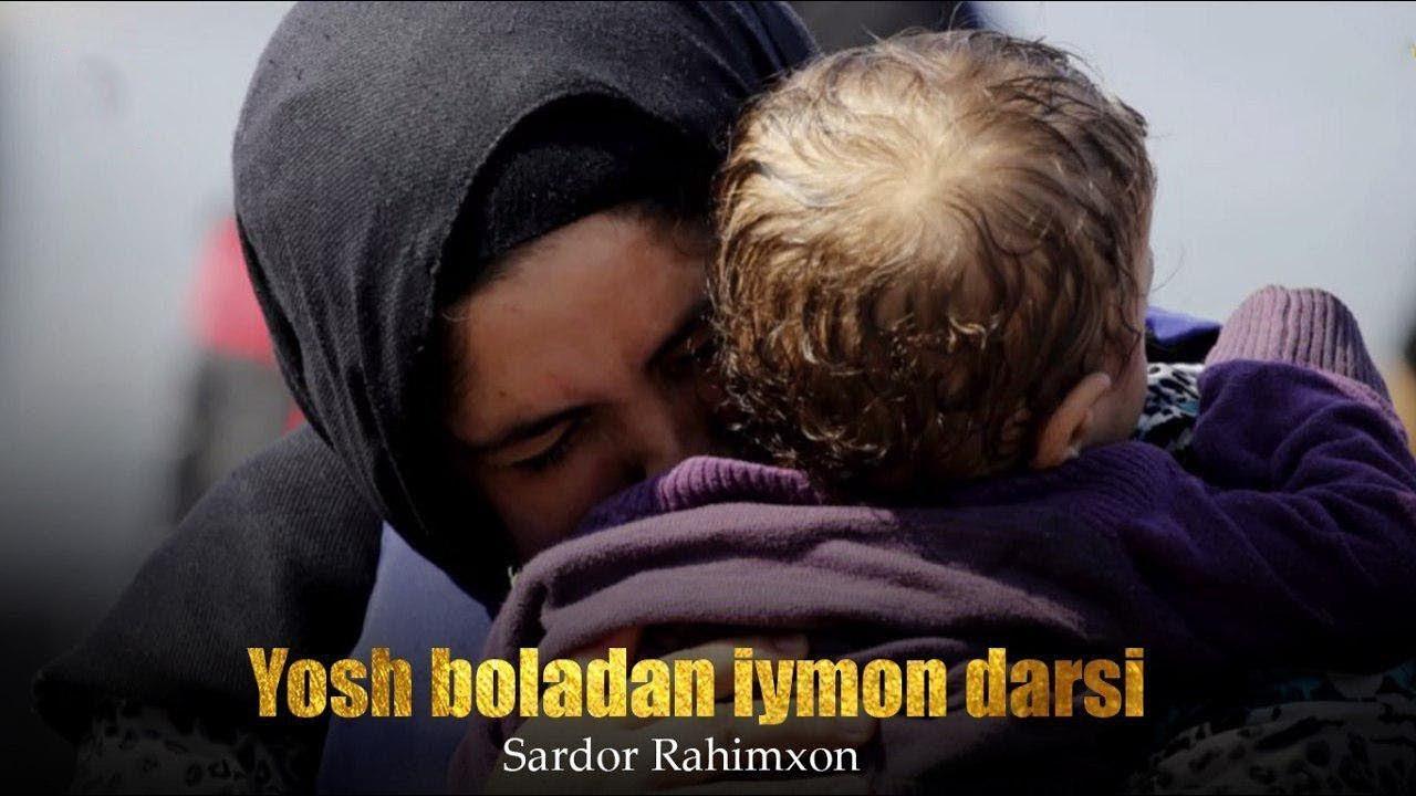 Sardor Rahimxon - Yosh boladan iymon darsi