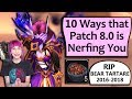8.0 Nerfs - 10 Ways that Patch 8.0 is Nerfing You