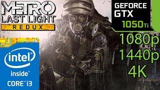 Metro Last Light Redux: GTX 1050 ti - i3 6100 - 1080p - 1440p - 4K