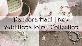 Pandora Haul   New Additions to my Pandora Collection