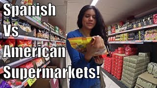 SPANISH VS AMERICAN SUPERMARKETS!