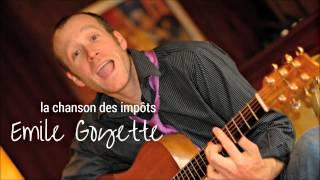 Emile Goyette - La chanson des impôts