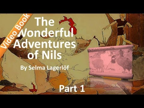 Part 1 - The Wonderful Adventures of Nils Audiobook by Selma Lagerlöf (1-11)