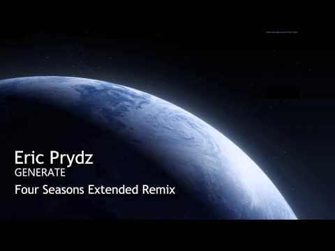Eric Prydz - Generate [Four Seasons Extended Remix]