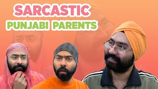 SARCASTIC Punjabi Parents | Harshdeep Ahuja