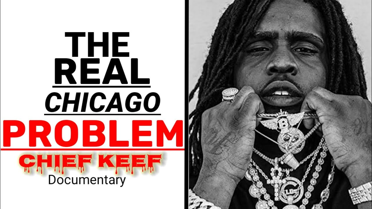 Chief Keef   The Real Chicago aka Chiraq Problem (Documentary)