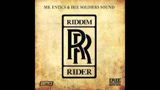 ENTICS- RIDDIM RIDER (PARTE 5)