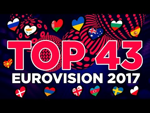 Eurovision 2017: My Top 43 Songs So Far (28/03/2017)