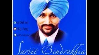 Dj Sarj Ft Surjit Bindrakhia - The Bindrakhia Mega Mix