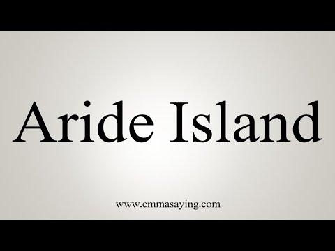 How To Pronounce Aride Island