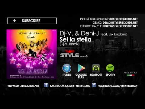 Dj-V. & Deni-J feat Elix England - Sei la Stella (Dj-V. Remix)