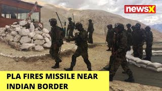 PLA Fires Missile Near Indian Border | India-China LAC Standoff | NewsX