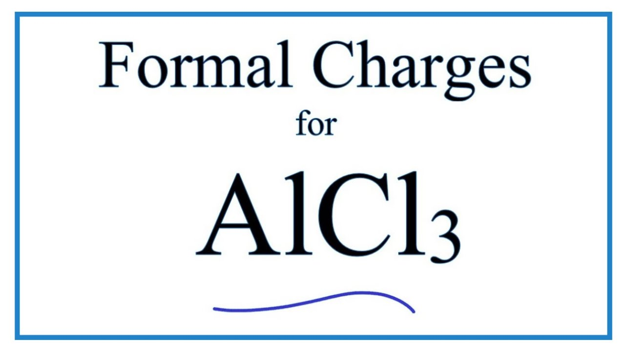 How to Calculate the Formal Charges for AlCl3 (Aluminum chloride)