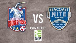 Long Island Rough Riders Vs Seacoast United Phantoms (PDL)