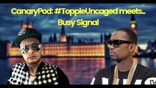 Gambar cover CanaryPod: #ToppleUncaged meets... Busy Signal