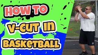 The V Cut How To Score In Basketball