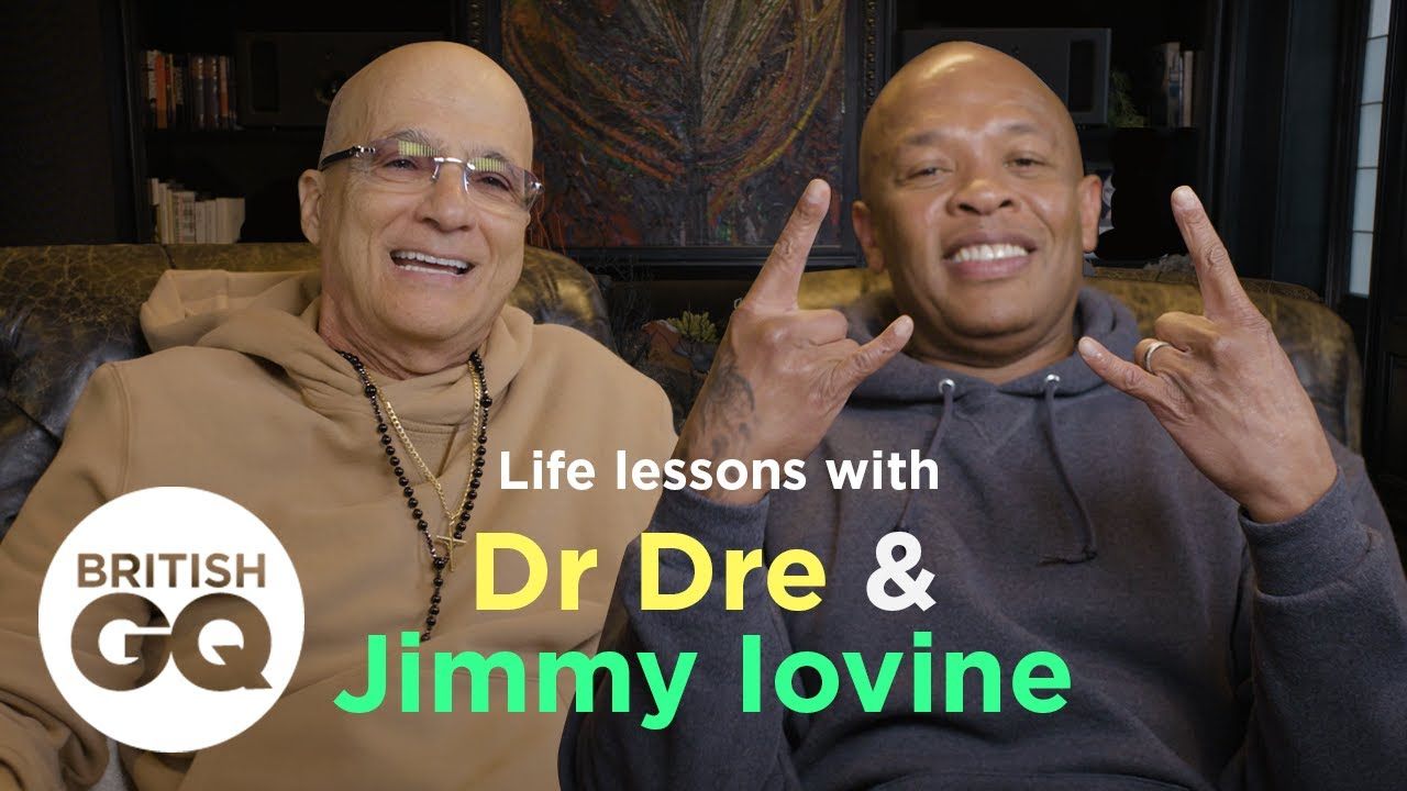Dr Dre and Jimmy Iovine on their tips for success | British GQ
