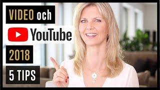 Video och YouTube 2018 - 5 tips!