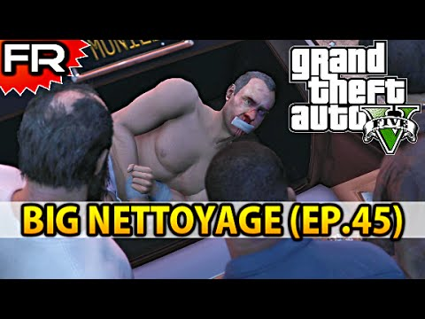 [FR] Grand Theft Auto 5 (PS4) | Let's Play - Gameplay - Walkthrough Francais #45 | BIG NETTOYAGE