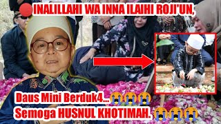 🔴lNALlLLAHl WA lNNA lLAlHl ROJl'UN, Semoga Almarhum Husnul Khotimah, Daus Mini Berduk4!