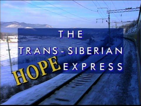 The Trans-Siberian Hope Express