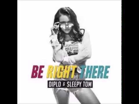 Diplo ft Sleepy Tom - Be Right There