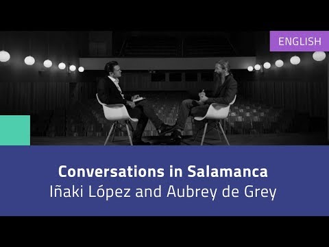 Conversations in Salamanca: Iñaki López interviews Aubrey de Grey