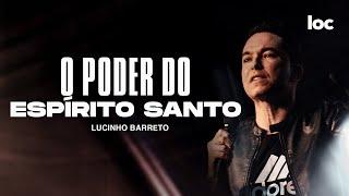 O PODER DO ESPÍRITO SANTO  LUCINHO BARRETO