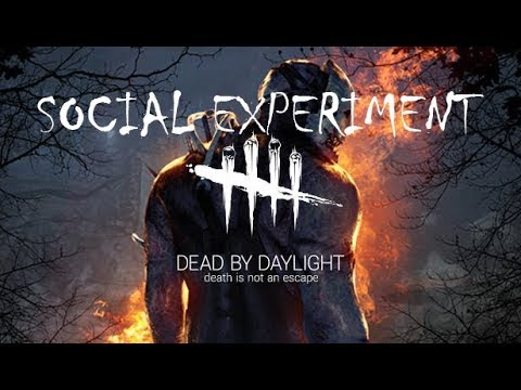 Dead by Daylight SOCIAL EXPERIMENT: WARNING: WHOLESOME
