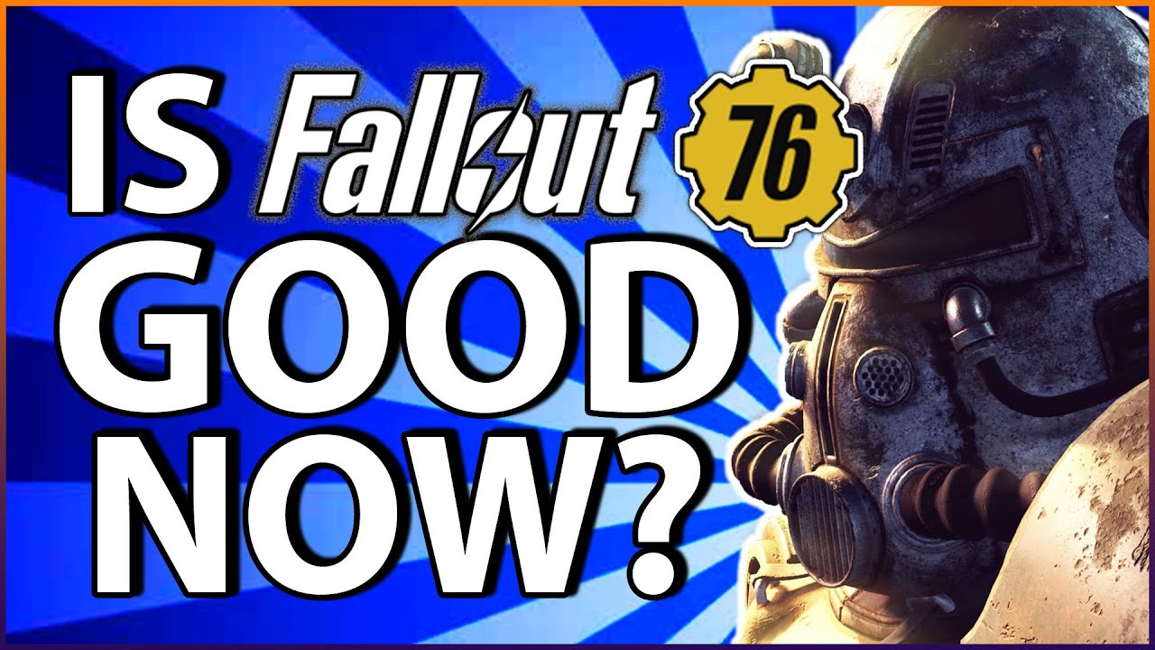 is fallout 76 good now