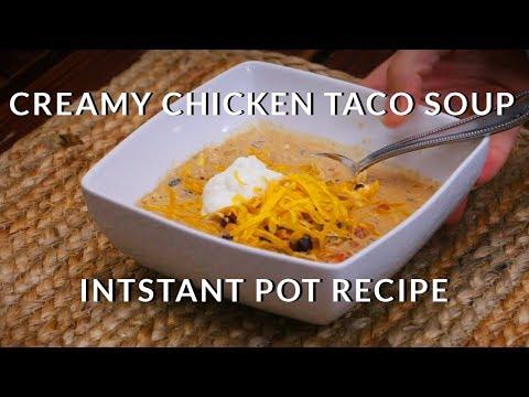 Easy Creamy Chicken Taco Soup Instant Pot Recipe