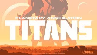 DGA Plays: Planetary Annihilation: TITANS (Ep. 1 - Gameplay / Let