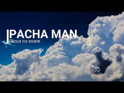 Pacha Man - Ploua cu soare