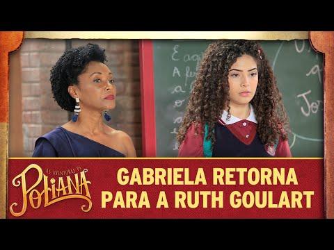 Gabriela retorna para a Ruth Goulart | As Aventuras de Poliana